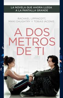 A Dos Metros De Ti - Rachael Lippincott - Nuevo - Original