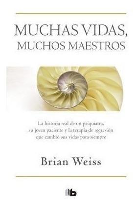 Muchas Vidas, Muchos Maestros - Brian Weiss