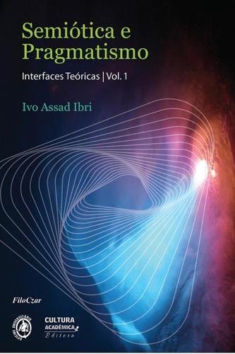 Imagem 1 de 1 de Semiótica E Pragmatismo: Interfaces Teóricas Vol.i