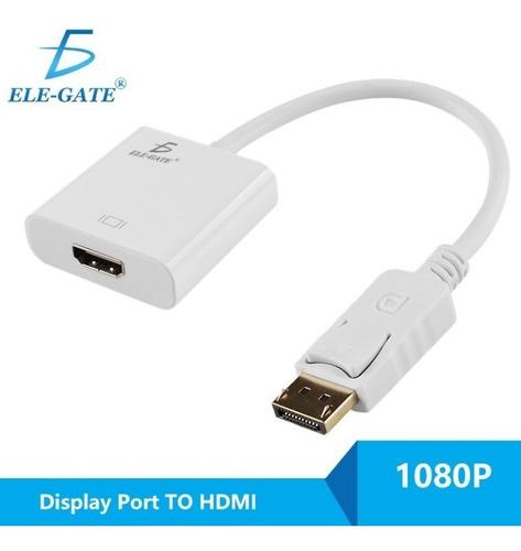 Adaptador Convertidor Display Port A Hdmi Elegate Wi69