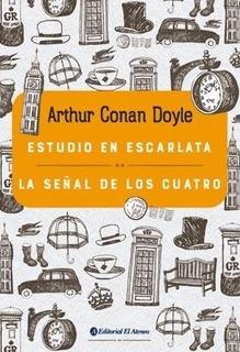 Estudio En Escarlata - La Señal De Los Cuatro - Arthur Conan