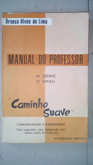 Manual Do Professor 4ª Série 1º Grau Caminho Suave