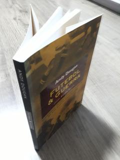 Livro Futebol E Guerra Andy Dougan Dinâmica Kiev X Nazistas