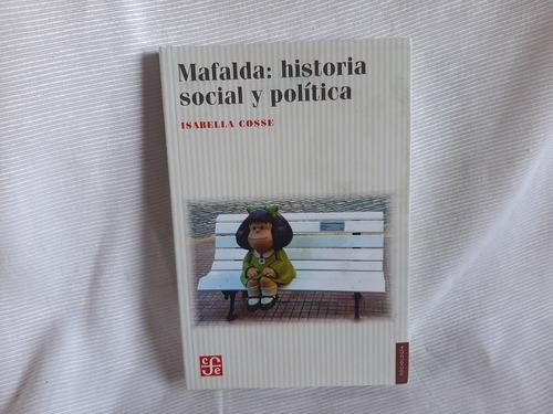 Mafalda: Historia Social Y Politica Isabella Cosse Fce