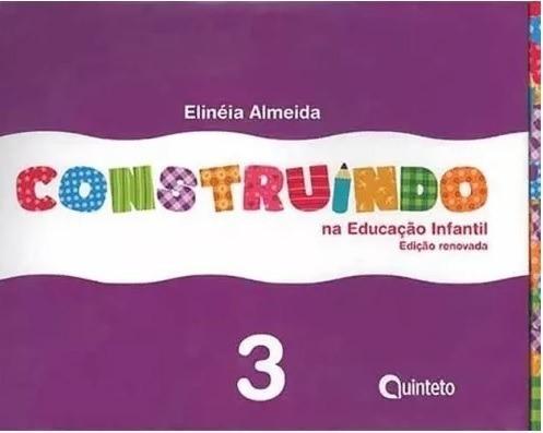 Construindo Na Educação Infantil Integrado - Volume 3