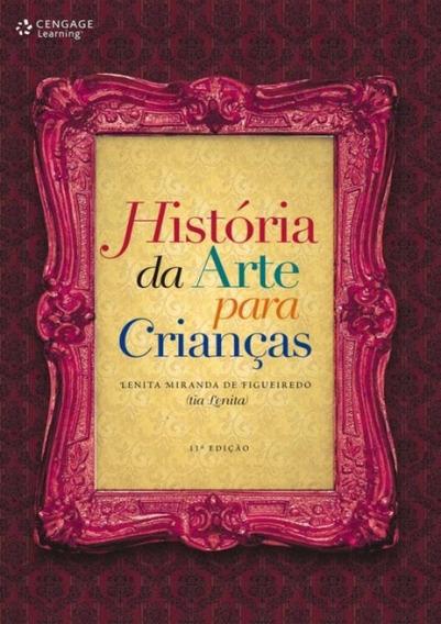 Historia Da Arte Para Criancas - 11ª Edicao