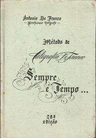 Método De Caligrafia Sempre É Tempo 28ª Edição Antonio Franc