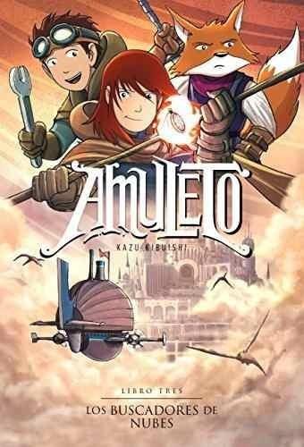 Libro Amuleto 3 - Los Buscadores De Nubes - Kazu Kibuishi