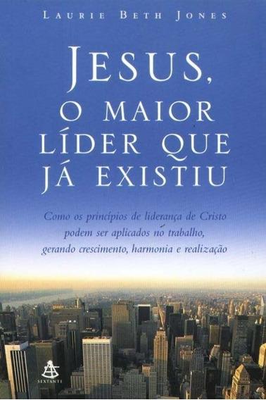Jesus, O Maior Líder Que Já Exisitiu