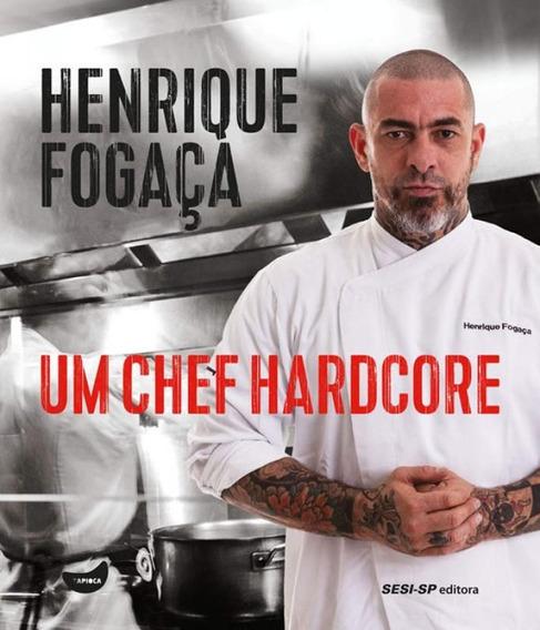 Henrique Fogaca - Um Chef Hardcore