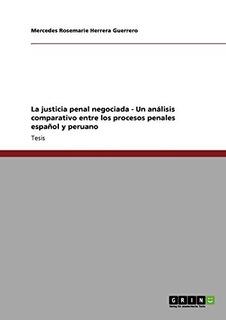 Libro : La Justicia Penal Negociada - Un Análisis...