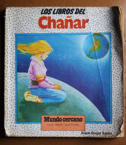 Mundo Cercano / Martos - Pomiés (libros Del Chañar)