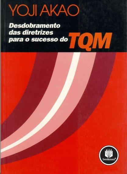 Desdobramento Das Diretrizes Para O Sucesso Do Tqm