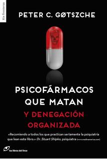* Psicofarmacos Que Matan Y Denegacion Organizada * Gotzsche