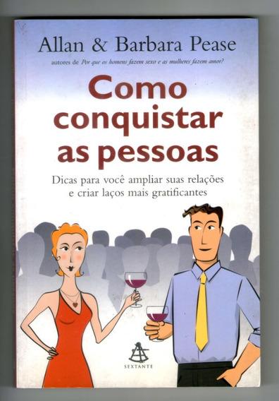 Livro: Como Conquistar As Pessoas - Allan & Barbara Pease