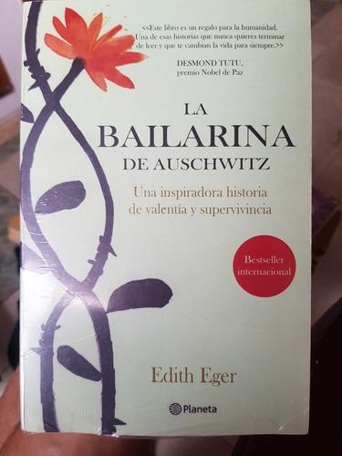 La Bailarina De Auschwitz, Edith Eger.