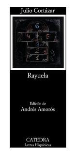 Rayuela - Edición Crítica, Julio Cortazar, Ed. Cátedra