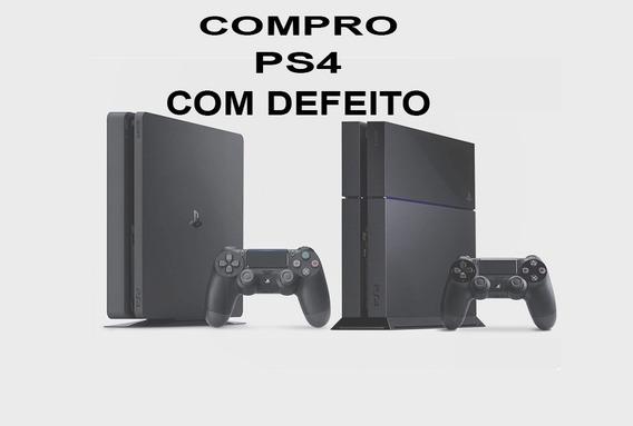 Ps4 Playstation 4 Com Defeito Compro ( Leia A Descrição)