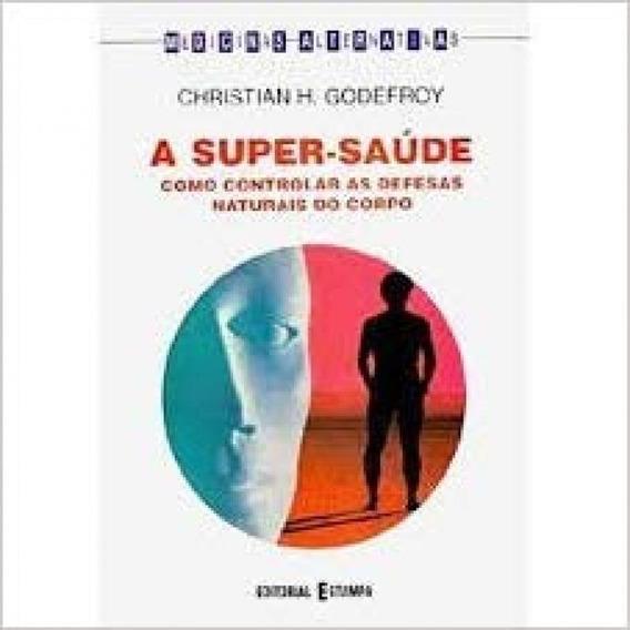 Super Saude, A - Col. Medicinas Alternativas - 1