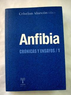 Cristian Alarcón (dir), Anfibia Crónicas Y Ensayos 1 - L37