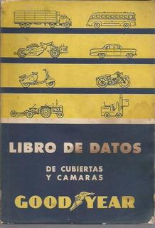 Libro De Datos / Good Year / De Cubiertas Y Camaras /antiguo