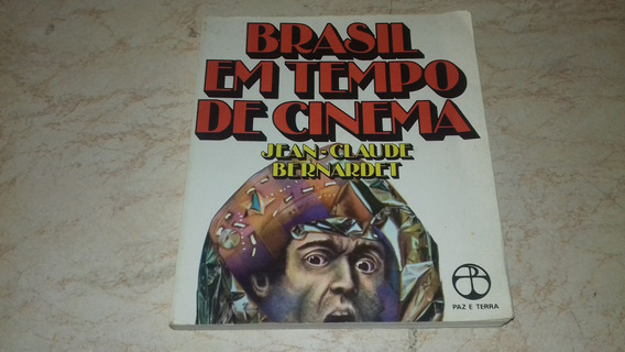 Livro: Brasil Em Tempo De Cinema Jean Claude Bernardet