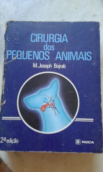Livro Cirurgia Dos Pequenos Animais M.joseph Bojrab