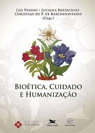 Bioética, Cuidado E Humanização - Sobre Pessini / Bertachi