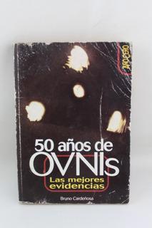 L824 Bruno Cardeñosa 50 Años De Ovnis Las Mejores Evidencias