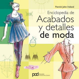 Enciclopedia De Acabados Y Detalles De Moda