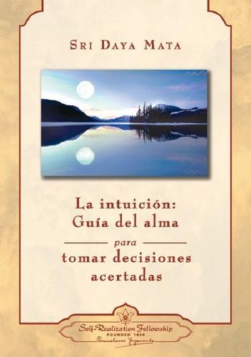La Intuición: Guía Del Alma