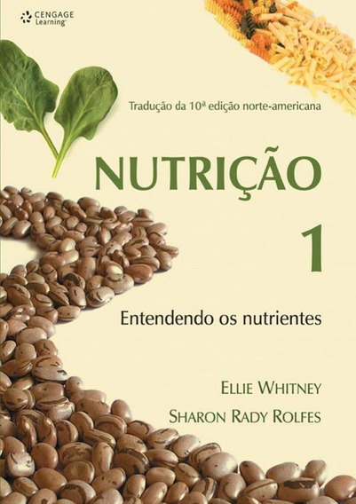 Nutricao - Entendendo Os Nutrientes - Vol. 1