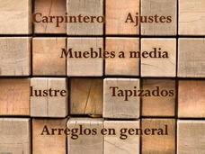Carpintero - Muebles A Medida - Carpinteria Arreglos En Gral