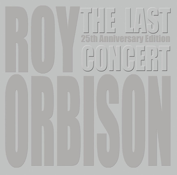 Cd : Roy Orbison - The Last Concert (with Dvd)