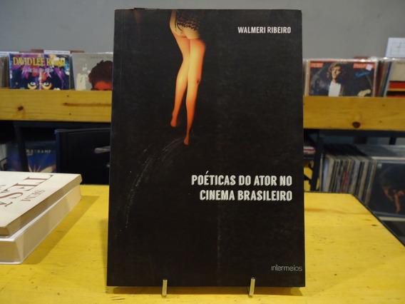 Livro Poéticas Do Ator No Cinema Brasileiro Walmeri Ribeiro