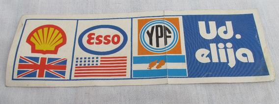 Vintage Adhesivo Shell, Esso, Ypf, Ud Elija , Arg ,arv #l