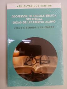 Professor De Escola Dominical. Dicas De Um Eterno Aluno.