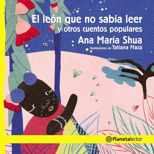 Imagen 1 de 2 de El León Que No Sabía Leer Y Otros Cuentos   Ana M.shua