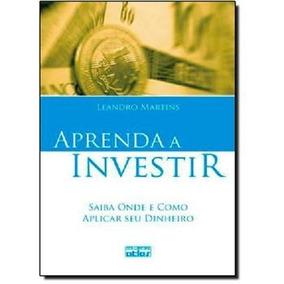 Livro: Aprenda A Investir - Leandro Martins - Atlas