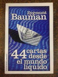 44 Cartas Desde El Mundo Liquido * Zygmunt Bauman * Paidos *