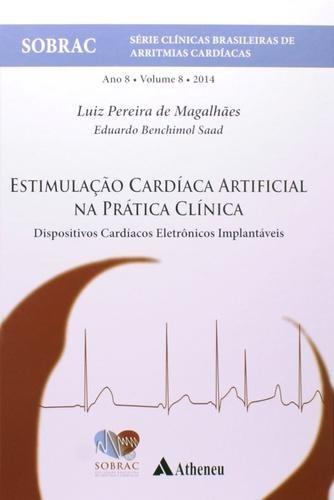 Estimulação Cardíaca Artificial Na Prática Clínica