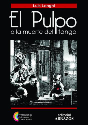 Imagen 1 de 1 de El Pulpo O La Muerte Del Tango