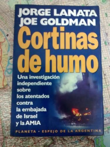 Jorge Lanata Cortinas De Humo Joe Goldman Amia Israel