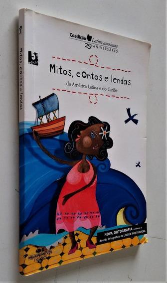 Mitos, Contos E Lendas Da América Latina E Do Coribe - 5ª Ed