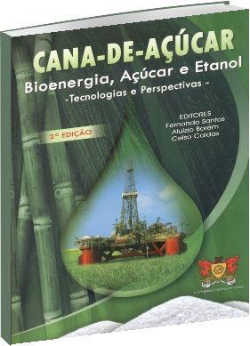 Cana-de-açúcar: Bioenergia, Açúcar E Etanol 3 Edição