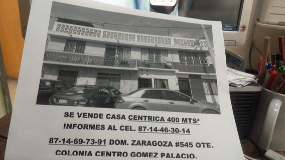 Vendo Casa Centro De Gómez Palacio
