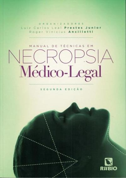 Manual De Tecnicas Em Necropsia Medico-legal - 2ª Ed.