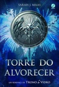 Torre Do Alvorecer - Um Romance De Trono De Vidro