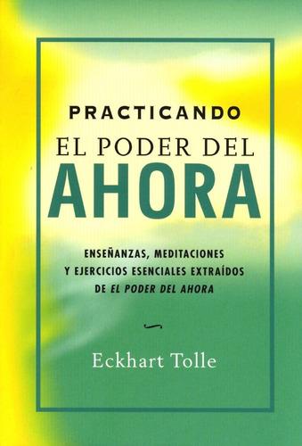 Practicando El Poder Del Ahora - Eckhart Tolle - Libro Gaia