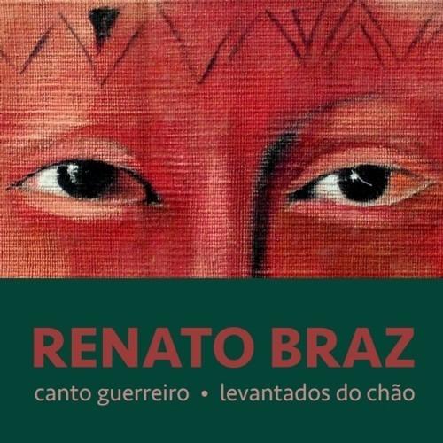 Cd Renato Braz - Canto Guerreiro - Levantados Do Chão